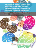 Advances in Virtual Agents and Affective Computing for the Understanding and Remediation of Social Cognitive Disorders