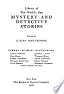 Library of the World's Best Mystery and Detective Stories: German-Russian-Scandinavian: G. Meyrink, P. Heyse, F. Hoffman, V. Krestovski, O. Larssen, D. Theden, W. Hauff, A. Chekhoff, J. Bergsoe, B. Ingermann, S. S. Blicher