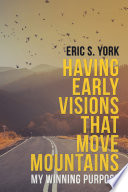 Having Early Visions That Move Mountains Book