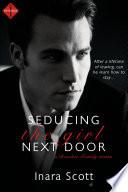 Seducing the Girl Next Door: A novella