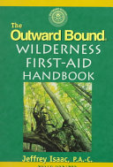 The Outward Bound Wilderness First aid Handbook