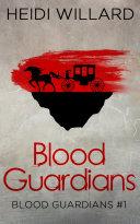 Blood Guardians (Blood Guardians #1) ebook