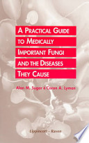 A Practical Guide to Medically Important Fungi and the Diseases They Cause