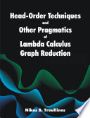 Head Order Techniques and Other Pragmatics of Lambda Calculus Graph Reduction