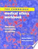 The Cambridge Medical Ethics Workbook Book