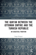 The Qur an between the Ottoman Empire and the Turkish Republic