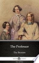 The Professor By Charlotte Bronte Delphi Classics Illustrated