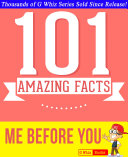 Me Before You   101 Amazing Facts You Didn t Know