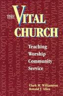The Vital Church: Teaching, Worship, Community Service