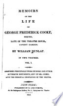 Memoirs of the Life of George Frederick Cooke, Esquire