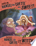 Trust Me  Hansel and Gretel Are Sweet