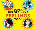 Super Heroes Have Feelings Too Book PDF
