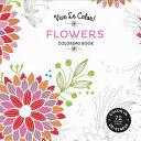 Vive Le Color! Flowers Coloring Book