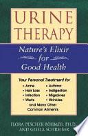 """Urine Therapy: Nature's Elixir for Good Health"" by Flora Peschek-Böhmer, Gisela Schreiber"