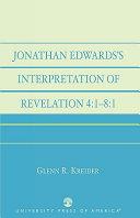 Jonathan Edwards's Interpretation of Revelation 4:1-8:1