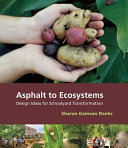 Asphalt to Ecosystems