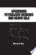Upgrading Petroleum Residues and Heavy Oils