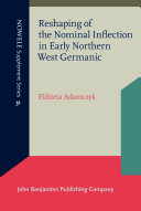 Reshaping of the Nominal Inflection in Early Northern West Germanic