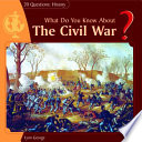 What Do You Know About The Civil War