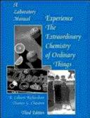 The Extraordinary Chemistry of Ordinary Things  Laboratory Manual