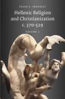 Hellenic Religion and Christianization c  370 529