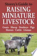 Storey s Guide to Raising Miniature Livestock Book