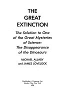 The Great Extinction, the Solution to One of the Great Mysteries of Science