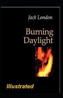 Burning Daylight Illustrated Book
