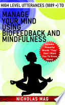 High Level Utterances 1889 To Manage Your Mind Using Biofeedback And Mindfulness