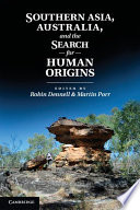 Southern Asia Australia And The Search For Human Origins