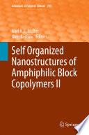 Self Organized Nanostructures of Amphiphilic Block Copolymers II Book