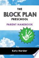 The Block Plan Preschool Parent Handbook Book PDF