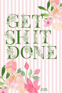Get Shit Done Dot Grid Notebook