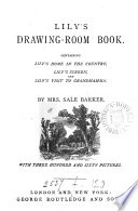 Lily s drawing room book  containing Lily s home in the country  Lily s screen  and Lily s visit to grandmamma