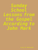 Sunday School Lessons from the Gospel According to John Mark