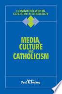 Media  Culture  and Catholicism Book