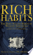 """Rich Habits: The Daily Success Habits of Wealthy Individuals"" by Thomas C. Corley"