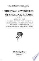 The final adventures of Sherlock Holmes: The seven adventures originally published as His last bow. The Valley of Fear. The twelve adventures originally published as The case-book of Sherlock Holmes. With an epilogue by Edgar W. Smith