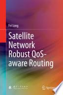 Satellite Network Robust QoS aware Routing