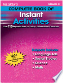 Milliken's Complete Book of Instant Activities - Grade K  : Over 110 Reproducibles for Today's Differentiated Classroom