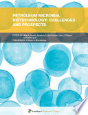 Petroleum Microbial Biotechnology  Challenges and Prospects