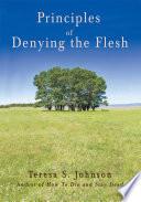 Principles of Denying the Flesh