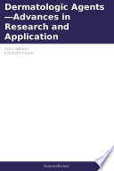 Dermatologic Agents Advances In Research And Application 2012 Edition