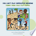 You Can t Play Hopscotch Wearing Funny Frog Face Flip Flops