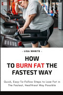 How To Burn Fat The Fastest Way
