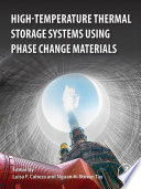 High Temperature Thermal Storage Systems Using Phase Change Materials Book
