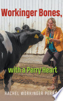 Workinger Bones  with a Perry Heart