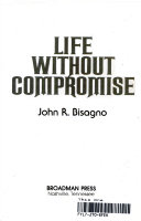 Life Without Compromise
