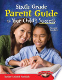 Sixth Grade Parent Guide For Your Child S Success Book PDF