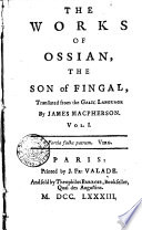 The Works of Ossian  the Son of Fingal  Translated from the Galic Language by James Macpherson  Vol  1    4